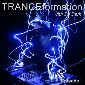 TRANCEformation with DJ Dark Episode 1 (Shwastey Guest Mix)