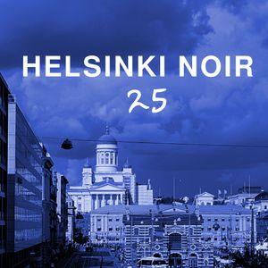 Helsinki Noir 25 Live Set