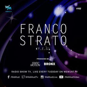 We Must Radio S4E102 - Franco Strato - Dj Set