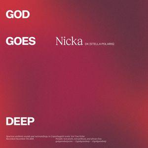 God Goes Deep - Nicka ( Stella Polaris ) - December 2018