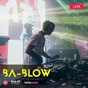 ba-Blow - Live @ SALAT- EDM Trap Music 01.04.2017