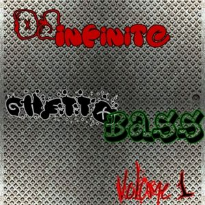 DJ Infinite - Ghetto Bass Vol. 1