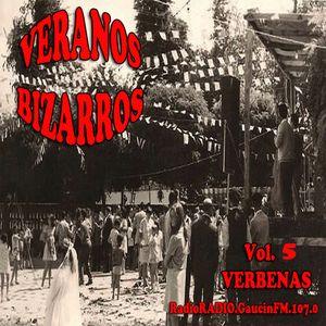 """Veranos Bizarros - Vol. 5 """"Verbenas y Ferias"""" - Emitido: 12 Agosto 2005 - Radio Gaucin FM"""