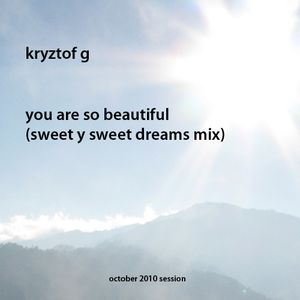 YOU ARE SO BEAUTIFUL (SWEET Y SWEET MIX)