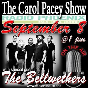 The Carol Pacey Show with special guest, the Bellwethers, Sept 8, 2018