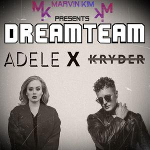 DREAMTEAM EPISODE 014 (KRYDER X ADELE)