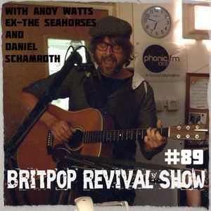 Britpop Revival Show #89 with Andy Watts 12th Nov 2014