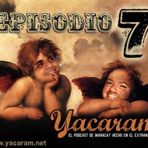 Yacaram #7 El regreso!. Aunque no nos habiamos ido.