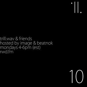 trill.wav & friends ep.10 [RWD.FM] (19.05.14)