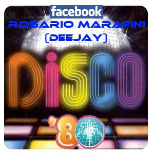 Rosario Marafini (DeeJay) - Dj Set Anni '80