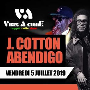 Vibes A Come radio show 05-07-2019 ft. JOSEPH COTTON & SLY ABENDIGO