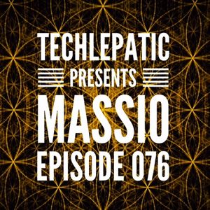 Massio -  TECHLEPATIC EPISODE 076