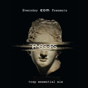 "Everyday EDM :  "" TRAPPERS "" (Trap Essential Mix)"
