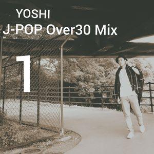 J-POP Over30 Mix 1