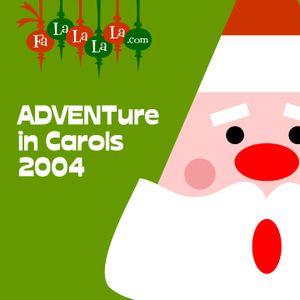 FaLaLaLaLa.com 2004 ADVENTure In Carols
