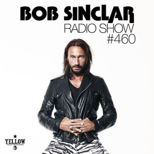 Bob Sinclar - Radio Show #460