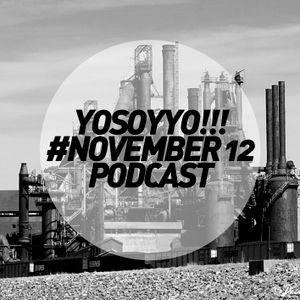 YosoYYo!!! November 2012 Podcast.