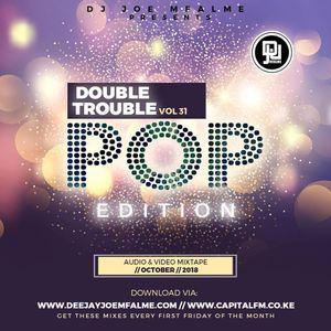 The Double Trouble Mixxtape 2018 Volume 31 Pop Edition