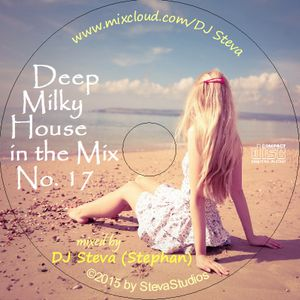 The Milky Deep House Mix No. 17 - cool Sounds for hot days