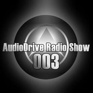 AudioDrive Radio Show 003