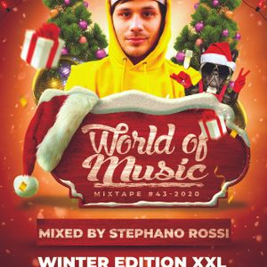 WORLD OF MUSIC MIXTAPE #43-2020-WINTER EDITION XXL-MIXED BY STEPHANO ROSSI