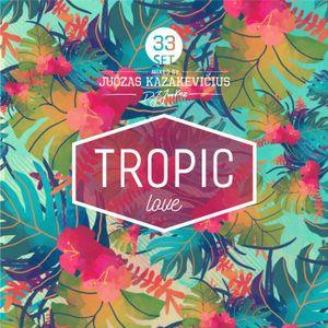 DJ JuoKaz SET 33. Tropic Love