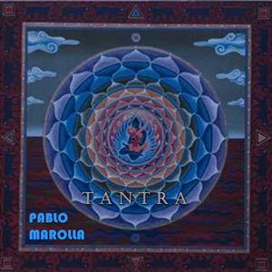 Pablo Marolla - Tantra Sessions (001)