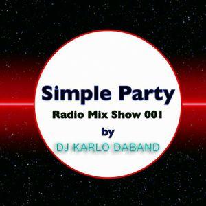 Simple Party 001 (Dj Karlo DaBand Mix Show) Dj KDB - 30 Minutes with Karlo DaBand //