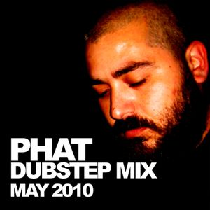 Phat Dubstep Mix May 2010