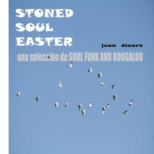 stoned soul easter