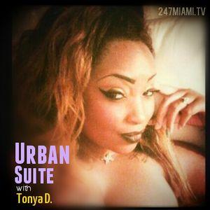 Urban Suite with Tonya D episode 28