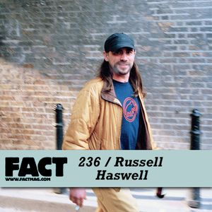 FACT Mix 236: Russell Haswell