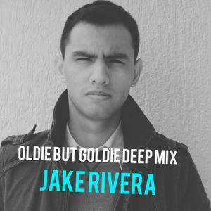 Jake Rivera's - Oldie But Goldie Deep Mix