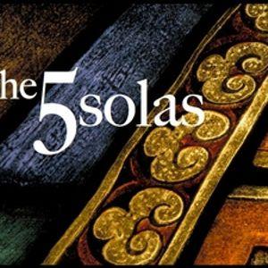 The Five Solas: Part One | James Barr - Audio