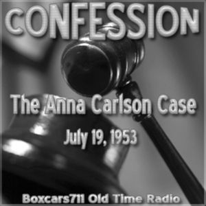 Confession - The Anna Carlson Case (07-19-53)