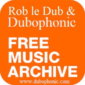 Roberdub Radio - Rob le Dub and Dubophonic Mix