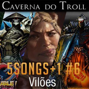 5Songs #6 - Vilões