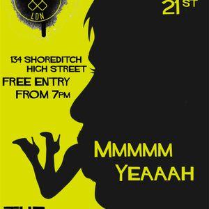 Mmmmm Yeeaaa | live from JUNO BAR Shoreditch (part 2)