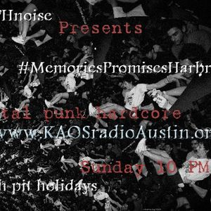 Memories Promises Harbringers KAOS radio Austin Mosh Pit Hell Metal Punk Hardcore w doormouse dmf