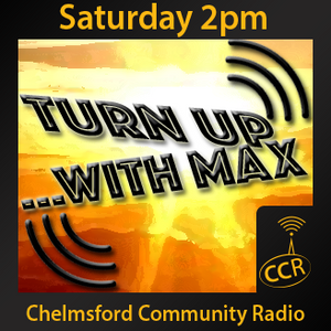 Turn Up with Max - @ccrturnup - Max R - 27/06/15 - Chelmsford Community Radio