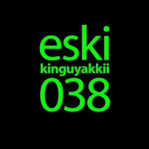 eski presents kinguyakkii episode 038