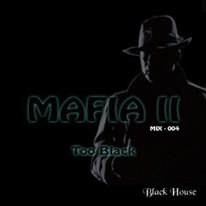 Black House Mafia II by Too Black - Mix002