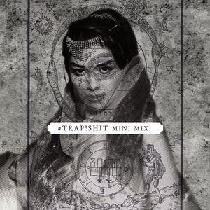 #TRAP!SHIT Mini Mix