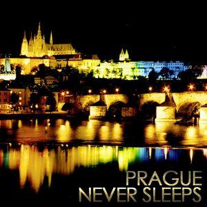 PRAGUE NEVER SLEEPS