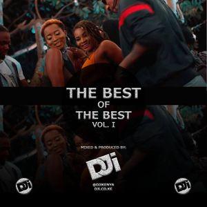 The Best Of The Best Vol. I [@DJiKenya]