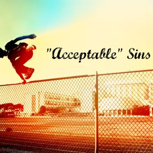 """""""Acceptable"""" Sins pt.6 Worry"""