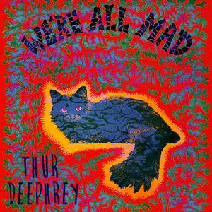 Thur Deephrey - We're All Mad