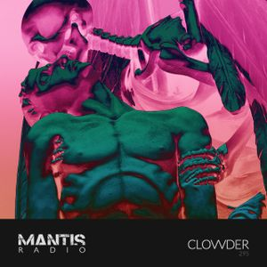 Mantis Radio 295 + Clovvder | music.version