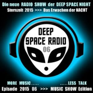 DEEP SPACE RADIO - Sternzeit 2015 - Episode 06 - MUSIC SHOW Edition - MORE MUSIC . . . LESS TALK