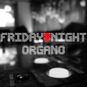 FRIDAY NIGHT ORGANO mix by DJ @L